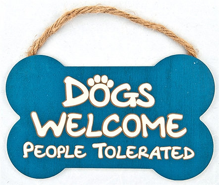 """9.5"""" x 7.5"""" Bone Shape Sign - Dogs Welcome People Tolerated"""