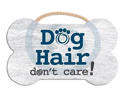"9.5"" x 7.5"" Bone Shape Sign - Dog Hair...Don't Care"