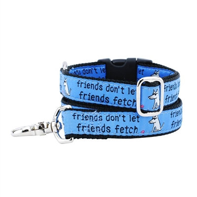 Friends Don't Let Friends Fetch Collars & Leads a Teddy The Dog & 2 Hounds Desig