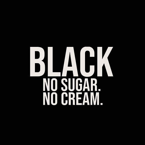 No Sugar, No Cream Top