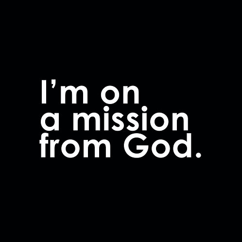 I'm on a mission from God