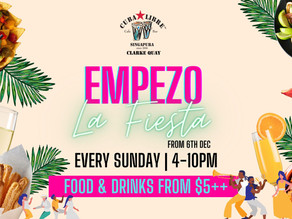 Empezo la Fiesta at Cuba Libre Clarke Quay with Food & Drinks from $5++