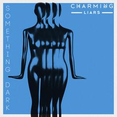 CHARMING LIARS - SOMETHING DARK