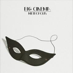 BIG CINEMA - METROPOLIS