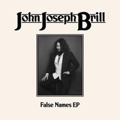 JOHN JOSEPH BRILL - FALSE NAMES EP