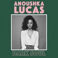 ANOUSHKA LUCAS - DARK SOUL