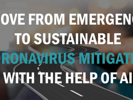 Transition from Emergency to Sustainable Coronavirus Mitigation with the help of AI