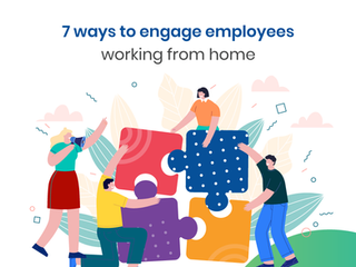 7 ways to engage employees working from home