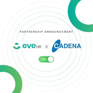 New Strategic Partnership announcement: EveHR x CADENA