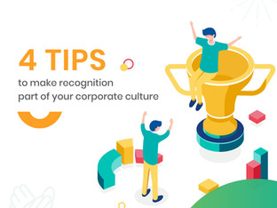 4 TIPS TO MAKE RECOGNITION PART OF YOUR CORPORATE CULTURE