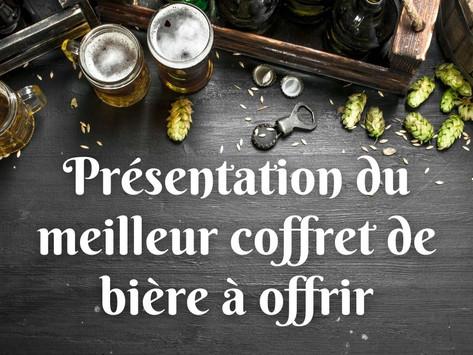 On vous présente le meilleur coffret de bière à offrir !