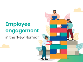 "Employee engagement in the ""New Normal""​"