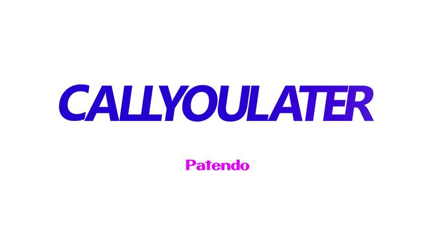 CALLYOULATER Intro
