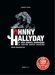 Johnny Hallyday et ses anges gardiens : la vérité enfin révélée.