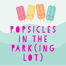 Popsicles in the Park(ing lot)