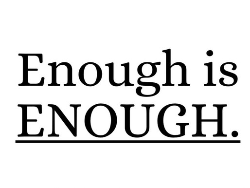 When Is Enough Enough For You?