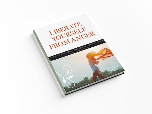Liberate Yourself From Anger Workbook