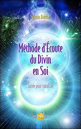 Méthode d'Écoute du Divin en Soi - Guide pour canaliser