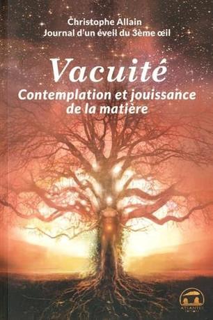 Journal d'un éveil du 3e oeil : Tome 3, Vacuité, contemplation et jouissance de la matière