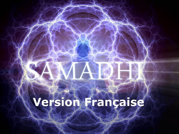 """Samadhi, Le Film, 2017 - Partie 1 - """"Maya, l'illusion du Soi""""- French/ Français"""