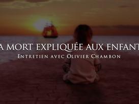 Olivier Chambon : La mort expliquée aux enfants