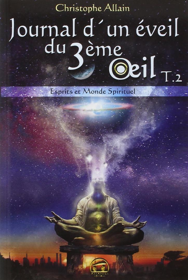 Journal d'un éveil du 3ème œil : Tome 2, Esprits et Monde Spirituel