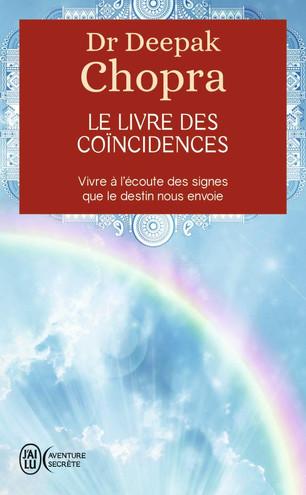 Le livre des coïncidences. Vivre à l'écoute des signes que le destin nous envoie