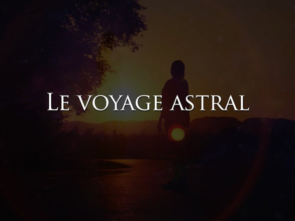 Le voyage astral