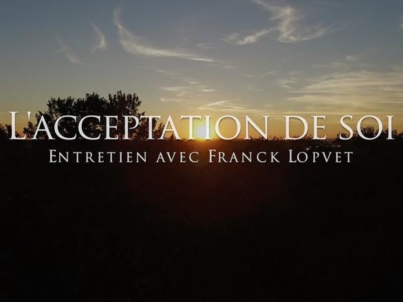 Franck Lopvet : L'acceptation de soi
