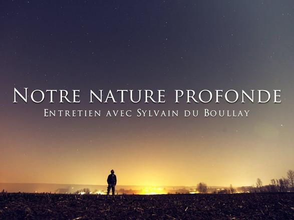 Sylvain du Boullay : Notre nature profonde