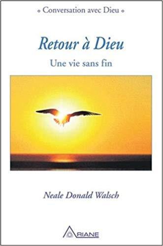 Retour à Dieu: Une vie sans fin