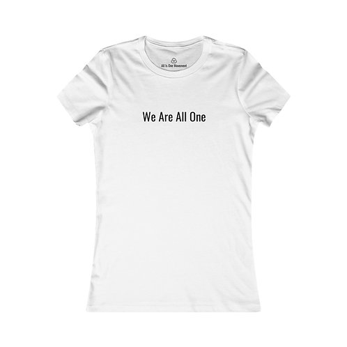 "All Is One Original Woman's White T-Shirt - ""We Are All One"""