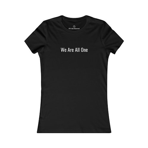 "All Is One Original Woman's Black T-Shirt - ""We Are All One"""
