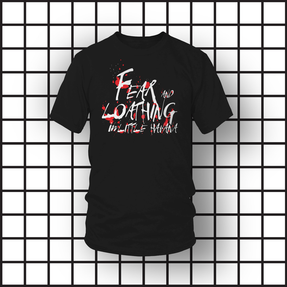 Fear and Loathing in Little Havana - Eating House - Tee Shirt Design