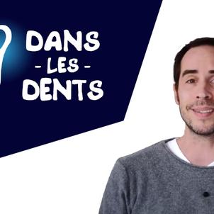"""""""Dans les dents"""" : une chaîne youtube créée par un dentiste pour vulgariser la santé orale"""