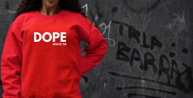 DOPE SINCE ''