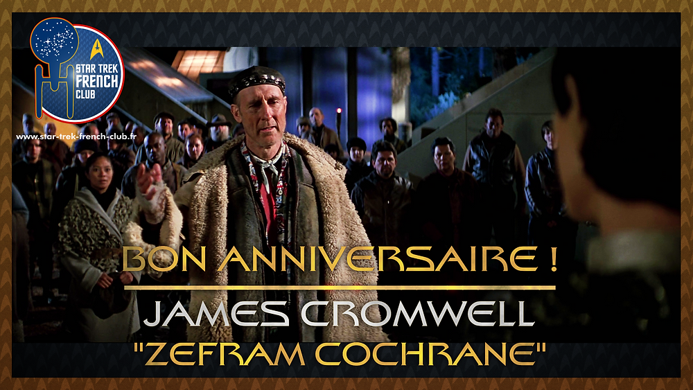 Anniversaire de James Cromwell, connu en tant que Zefram Cochrane dans Star Trek: Premier Contact.