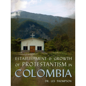 Establishment and Growth of Protestantism in Colombia