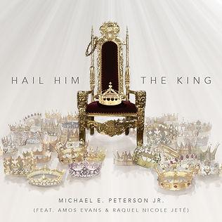 Hail Him the King