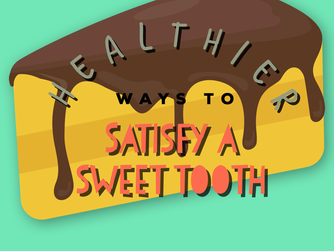 Healthier Ways to Satisfy a Sweet Tooth!