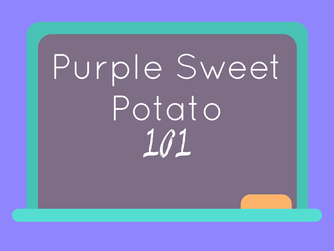 Purple Sweet Potato 101