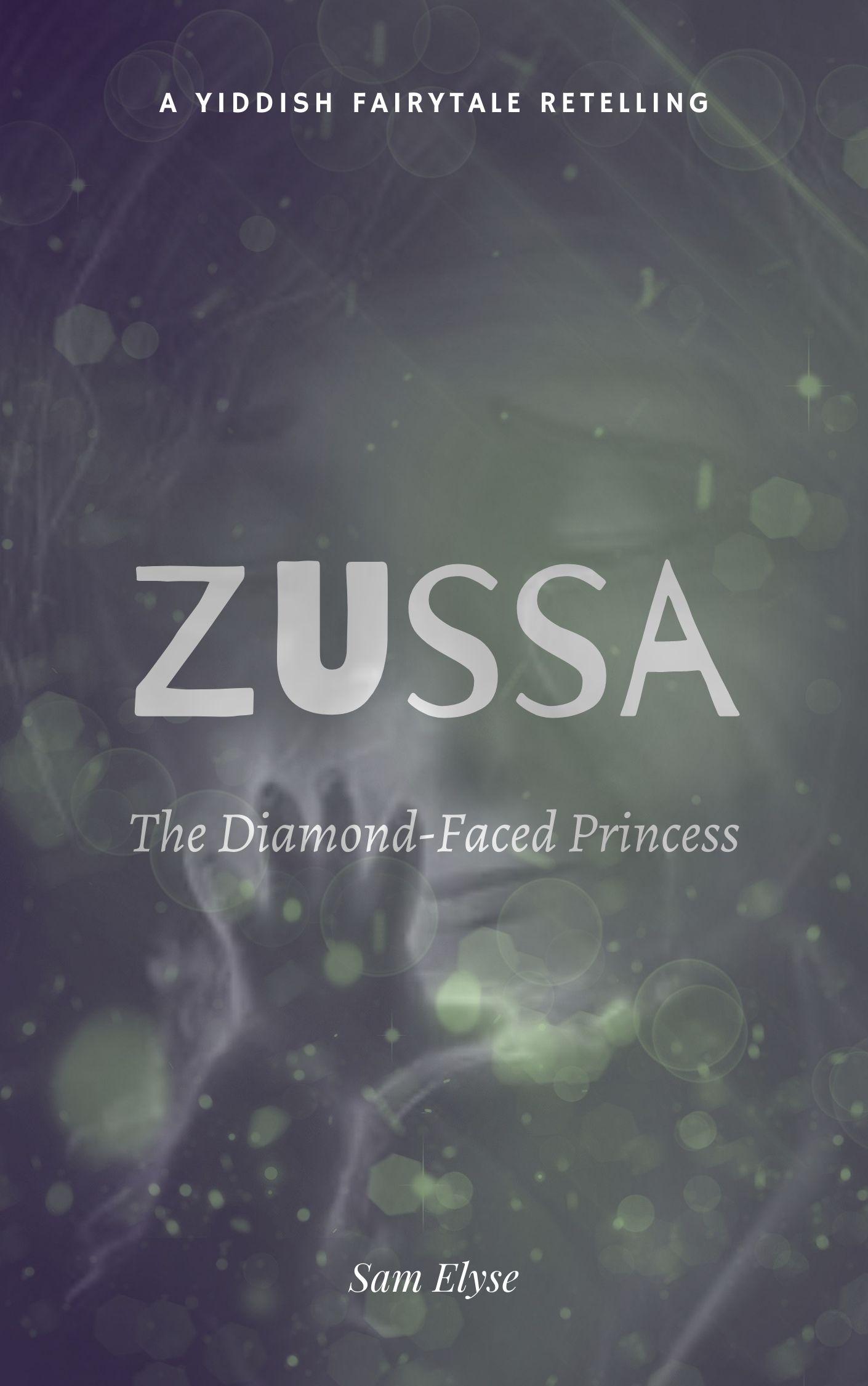 Zussa: The Diamond-Faced Princess