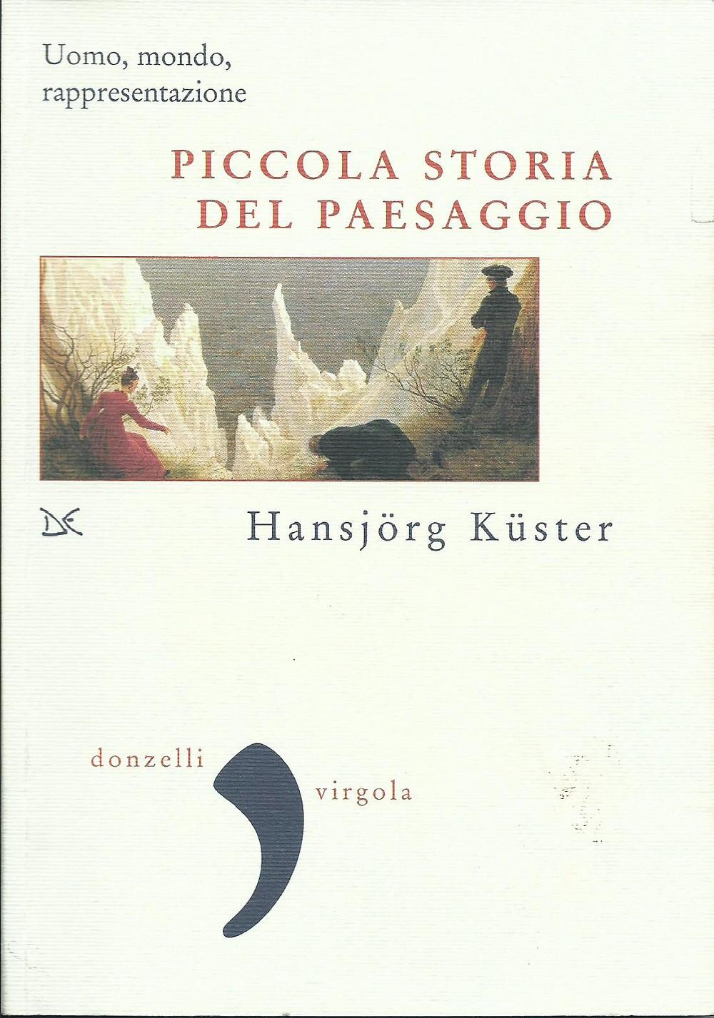 Hanjorg Kuster, Piccola storia del paesaggio
