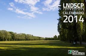 Calendario 2014: Parco Nord Milano sceglie Loundscape.