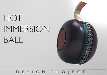 Design Project _ Hot Immersion Ball _ Po