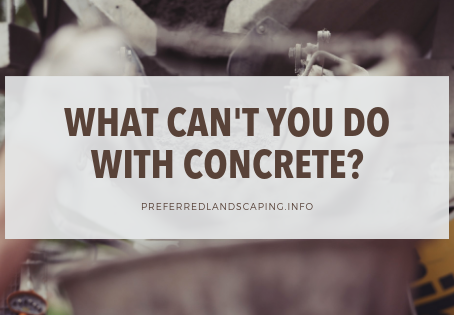 What can't you do with concrete?