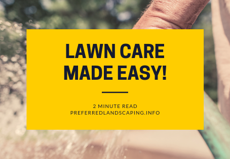 Lawn care made easy!