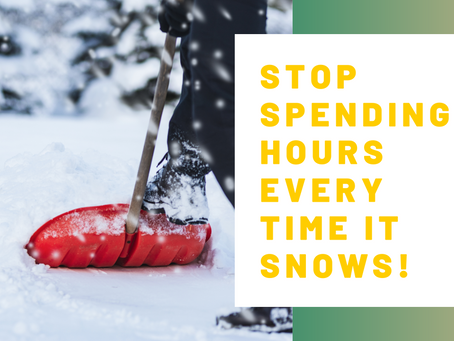 Stop spending hours in the driveway every time it snows!