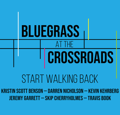 """Top roots musicians come together for Bluegrass At The Crossroads' """"Start Walking Back"""""""