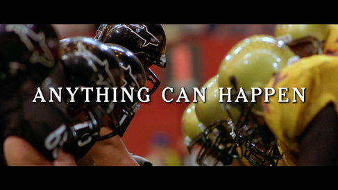 """Any Given Sunday """"Anything Can Happen"""""""